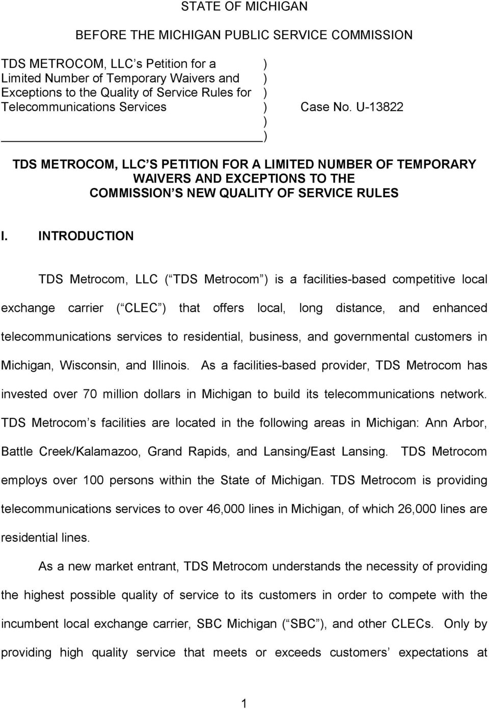 INTRODUCTION TDS Metrocom, LLC ( TDS Metrocom ) is a facilities-based competitive local exchange carrier ( CLEC ) that offers local, long distance, and enhanced telecommunications services to
