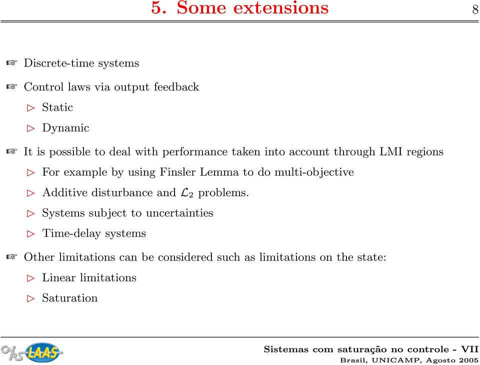 Lemma to do multi-objective Additive disturbance and L 2 problems.