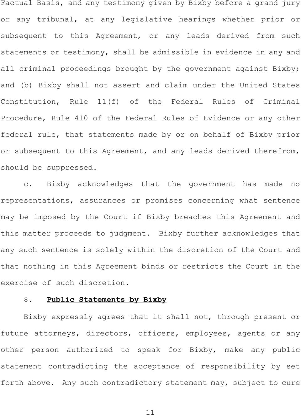 Constitution, Rule 11(f) of the Federal Rules of Criminal Procedure, Rule 410 of the Federal Rules of Evidence or any other federal rule, that statements made by or on behalf of Bixby prior or