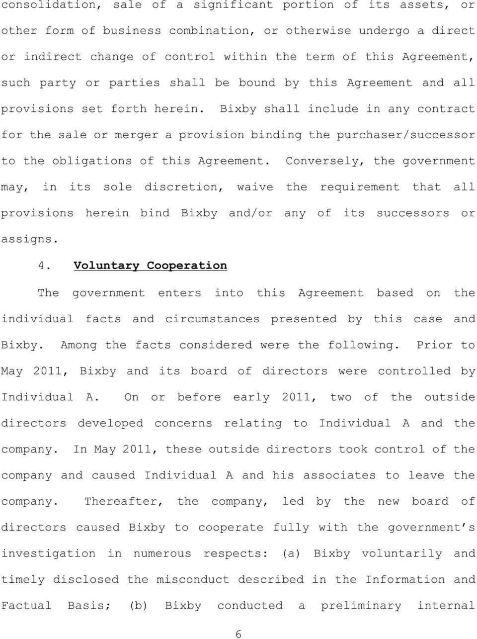 Bixby shall include in any contract for the sale or merger a provision binding the purchaser/successor to the obligations of this Agreement.