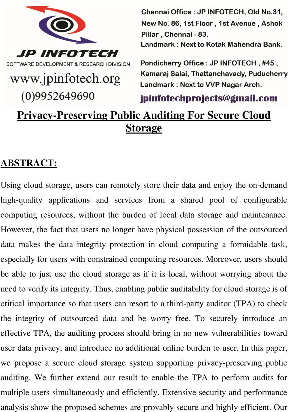 However, the fact that users no longer have physical possession of the outsourced data makes the data integrity protection in cloud computing a formidable task, especially for users with constrained