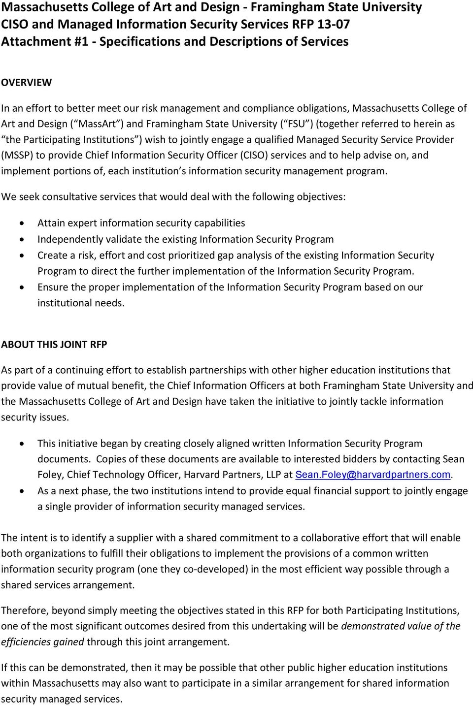 the Participating Institutions ) wish to jointly engage a qualified Managed Security Service Provider (MSSP) to provide Chief Information Security Officer (CISO) services and to help advise on, and