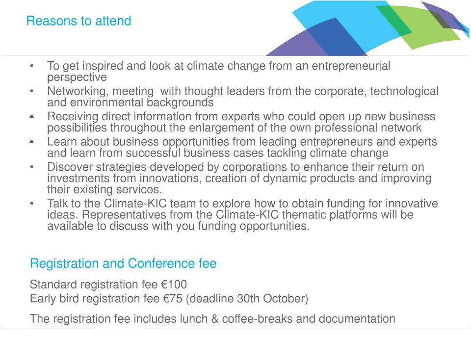 leading entrepreneurs and experts and learn from successful business cases tackling climate change Discover strategies developed by corporations to enhance their return on investments from