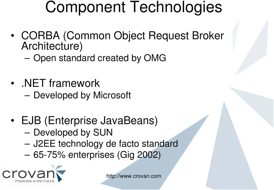 NET framework Developed by Microsoft EJB (Enterprise