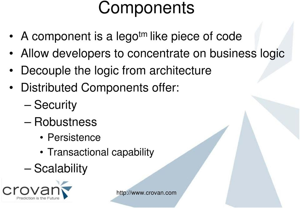 the logic from architecture Distributed Components offer: