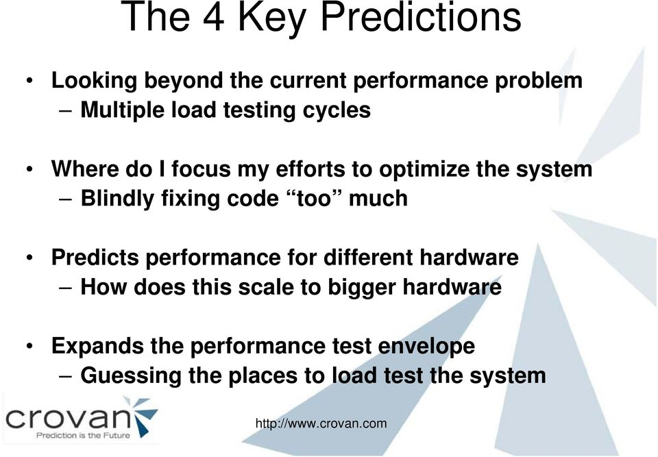 too much Predicts performance for different hardware How does this scale to bigger