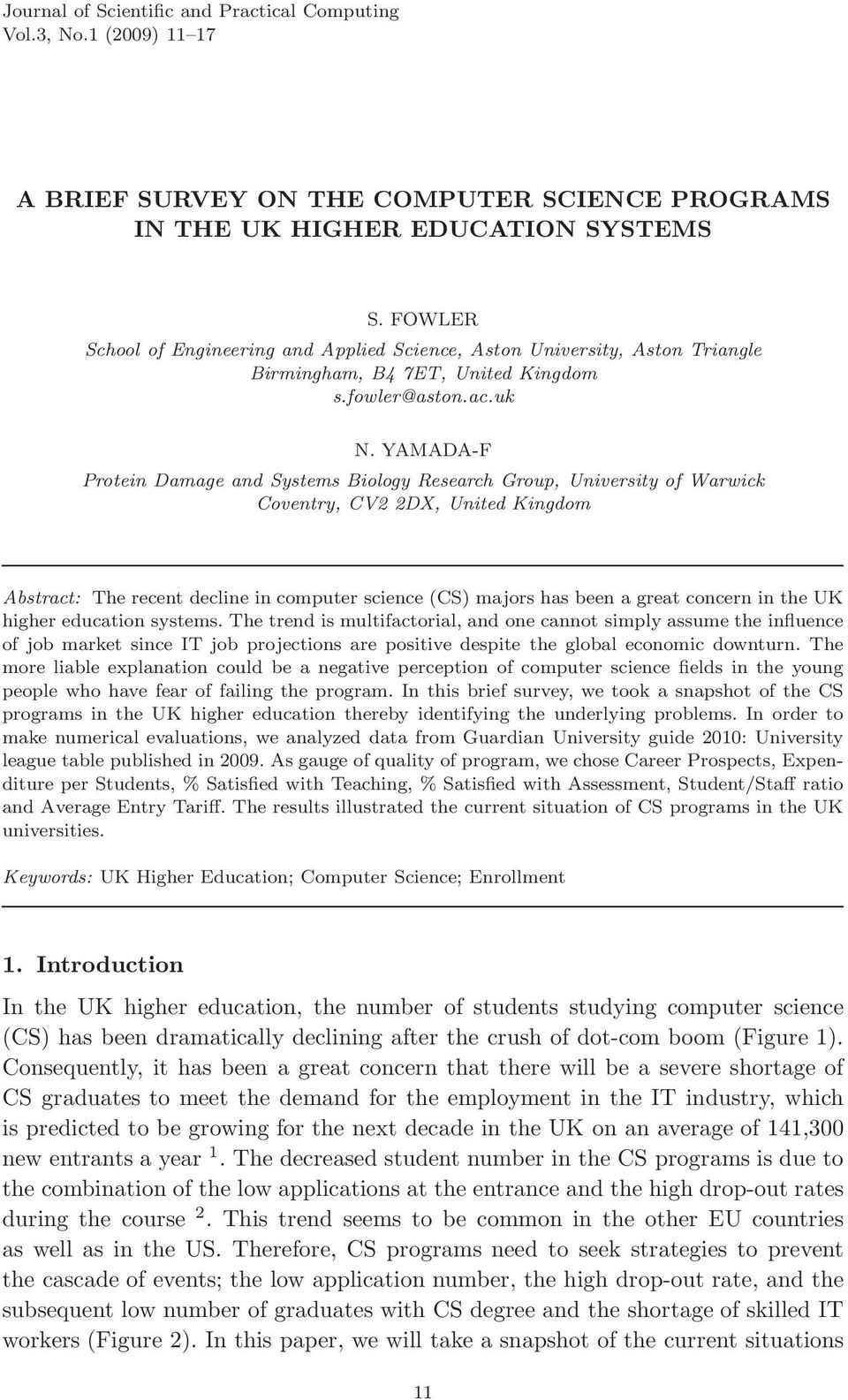 YAMADA-F Protein Damage and Systems Biology Research Group, University of Warwick Coventry, CV2 2DX, United Kingdom Abstract: The recent decline in computer science () majors has been a great concern