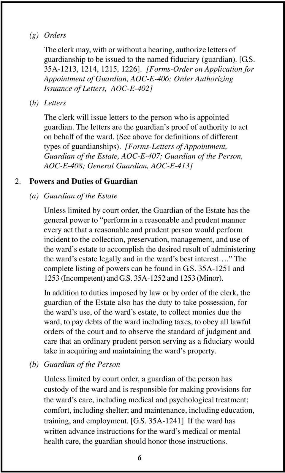 The letters are the guardian s proof of authority to act on behalf of the ward. (See above for definitions of different types of guardianships).