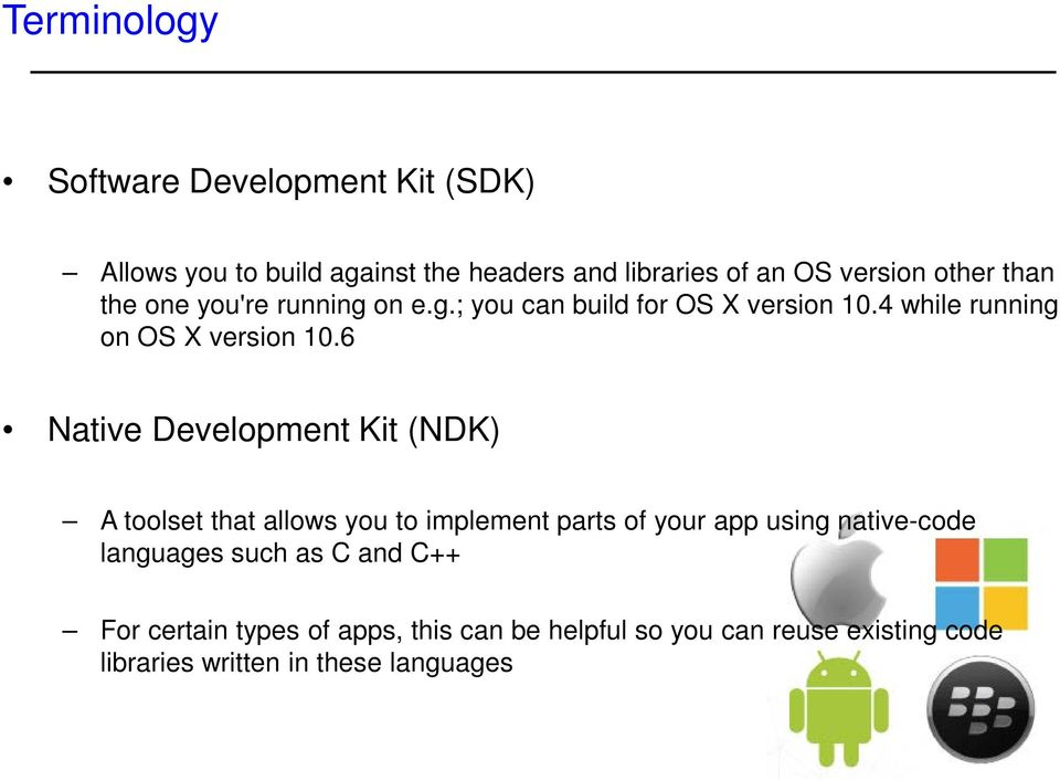 6 Native Development Kit (NDK) A toolset that allows you to implement parts of your app using native-code languages