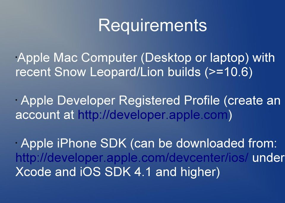 6) Apple Developer Registered Profile (create an account at http://developer.