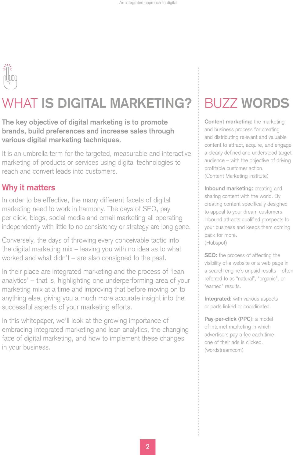 Why it matters In order to be effective, the many different facets of digital marketing need to work in harmony.