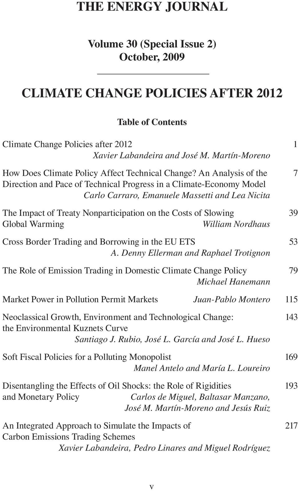 An Analysis of the 7 Direction and Pace of Technical Progress in a Climate-Economy Model Carlo Carraro, Emanuele Massetti and Lea Nicita The Impact of Treaty Nonparticipation on the Costs of Slowing