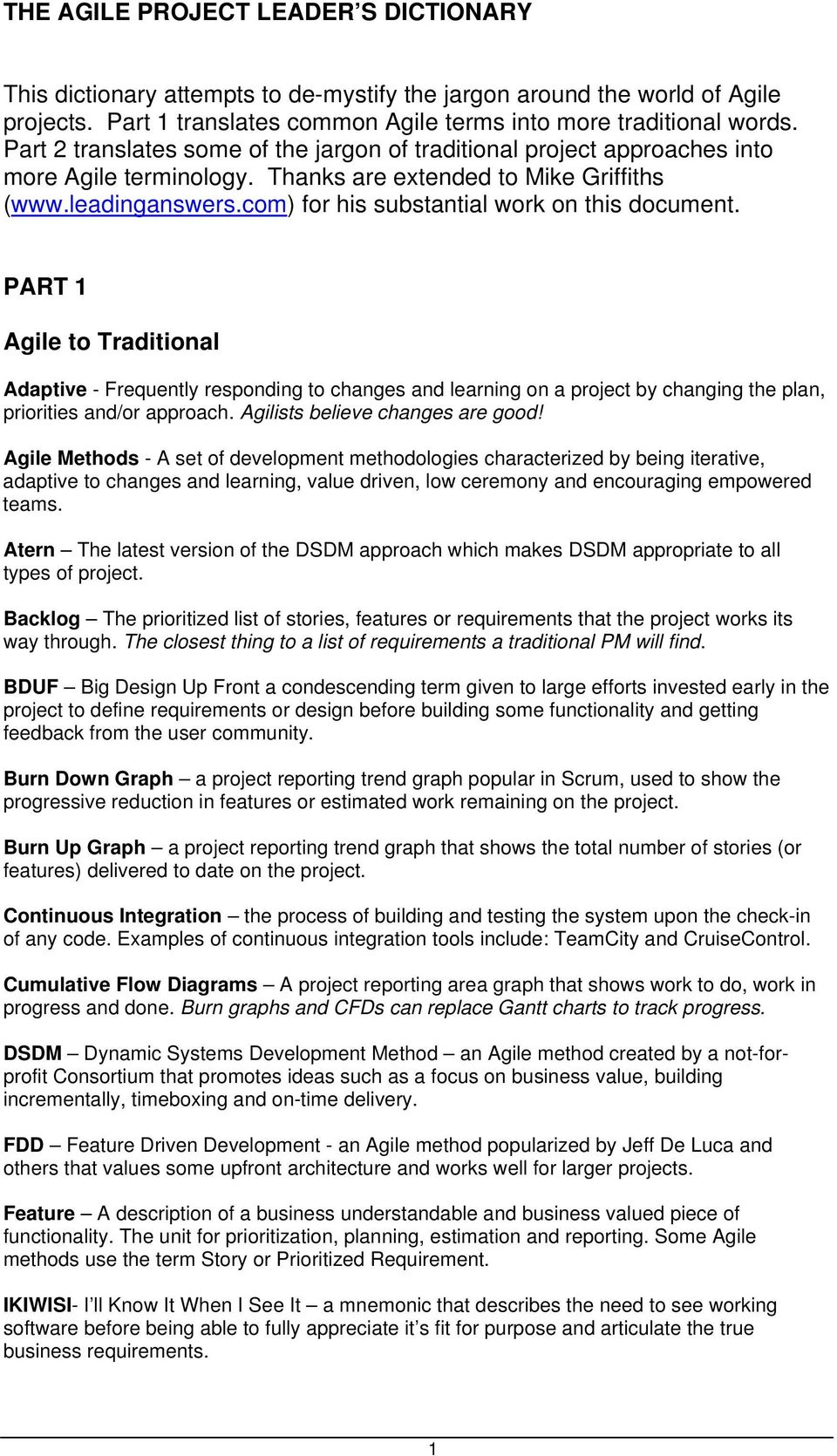 com) for his substantial work on this document. PART 1 Agile to Traditional Adaptive - Frequently responding to changes and learning on a project by changing the plan, priorities and/or approach.