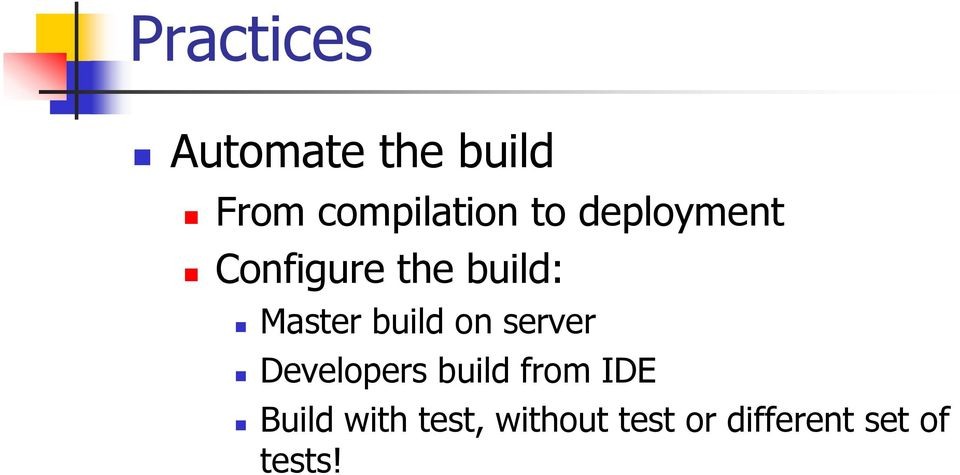 build on server Developers build from IDE