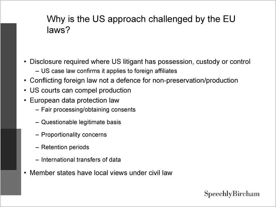 affiliates Conflicting foreign law not a defence for non-preservation/production US courts can compel production European