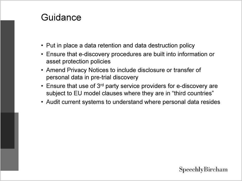 personal data in pre-trial discovery Ensure that use of 3 rd party service providers for e-discovery are