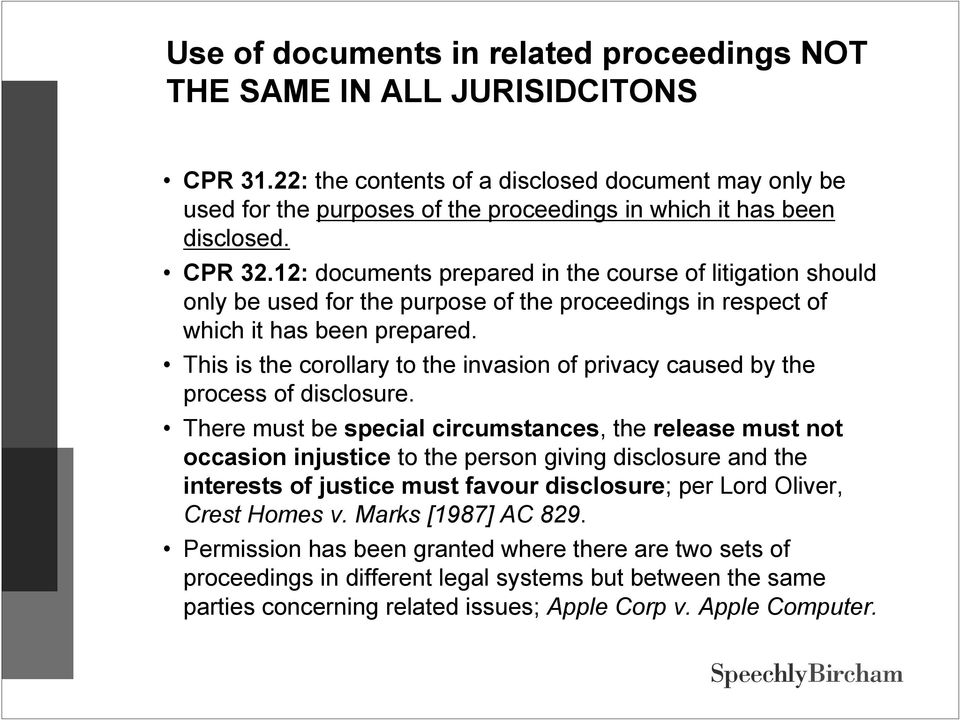 12: documents prepared in the course of litigation should only be used for the purpose of the proceedings in respect of which it has been prepared.