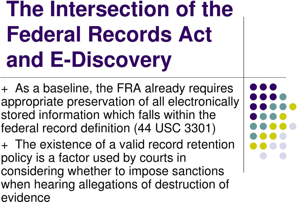 federal record definition (44 USC 3301) + The existence of a valid record retention policy is a