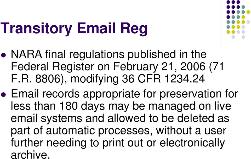 24 Email records appropriate for preservation for less than 180 days may be managed on live