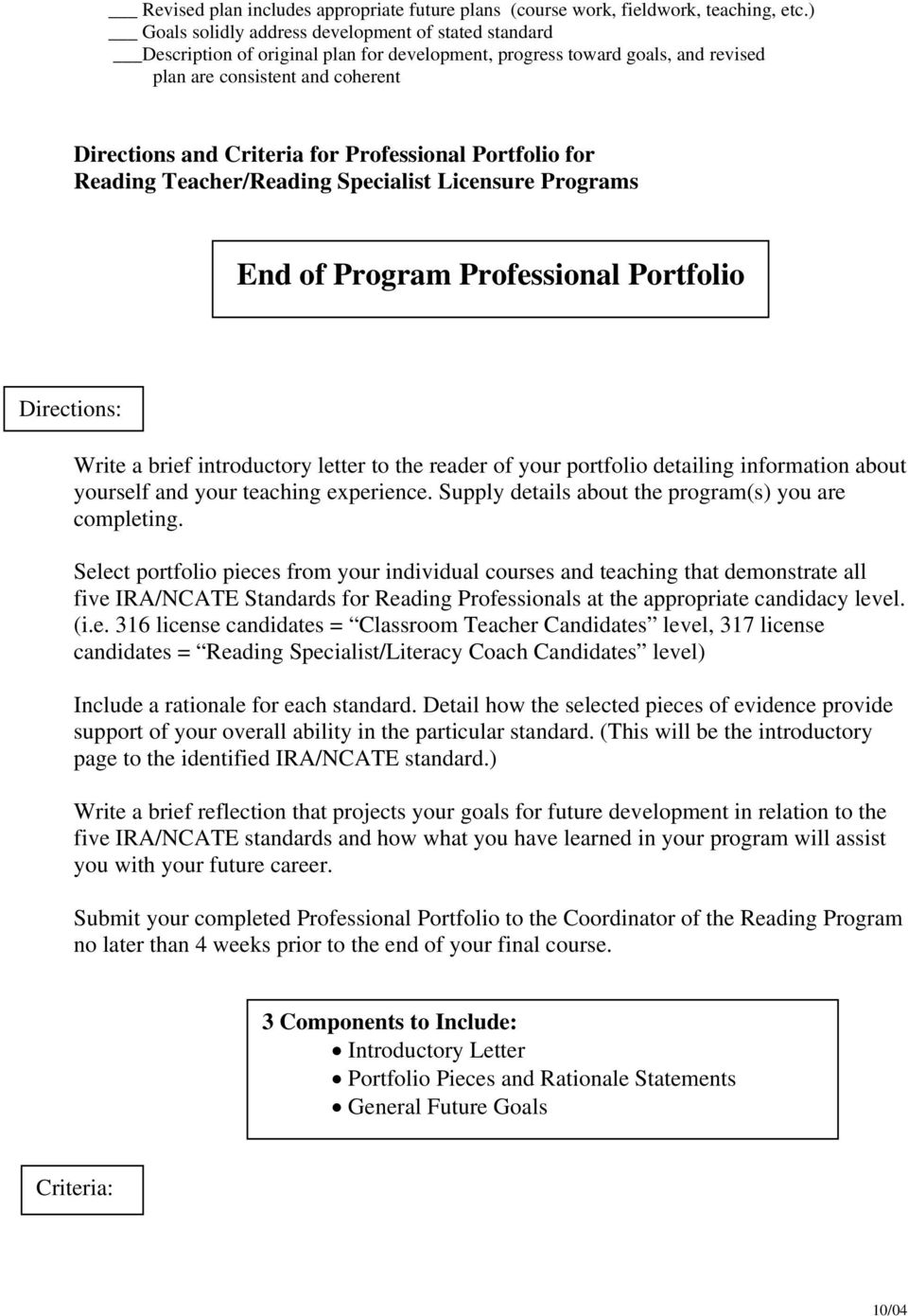 Professional Portfolio for Reading Teacher/Reading Specialist Licensure Programs End of Program Professional Portfolio Directions: Write a brief introductory letter to the reader of your portfolio