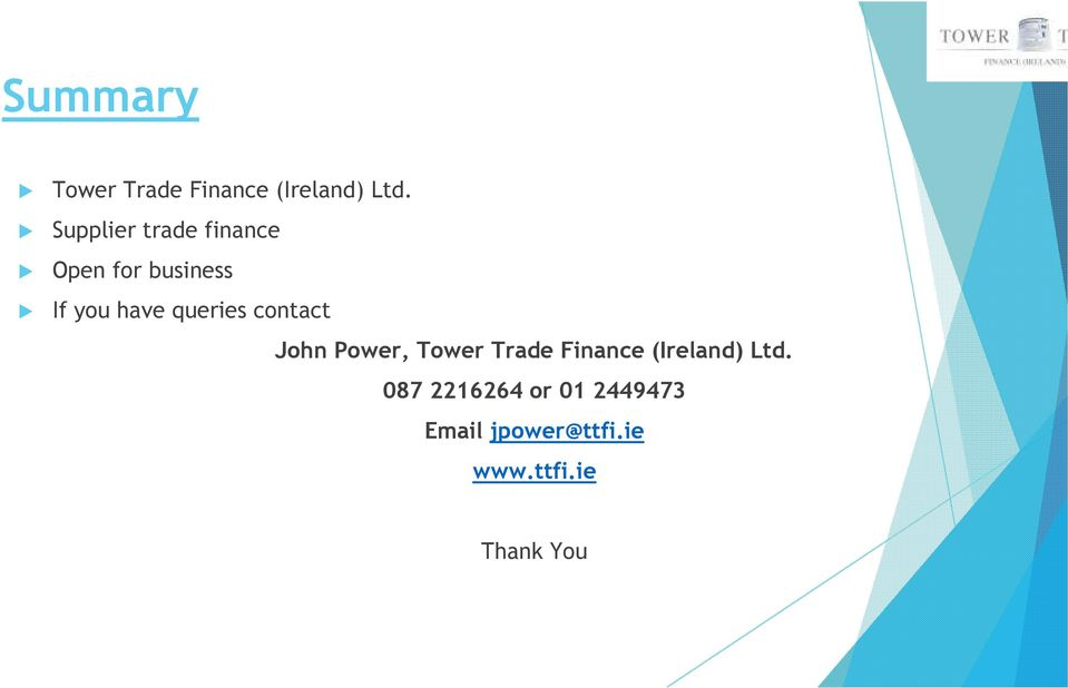 queries contact John Power, Tower Trade Finance