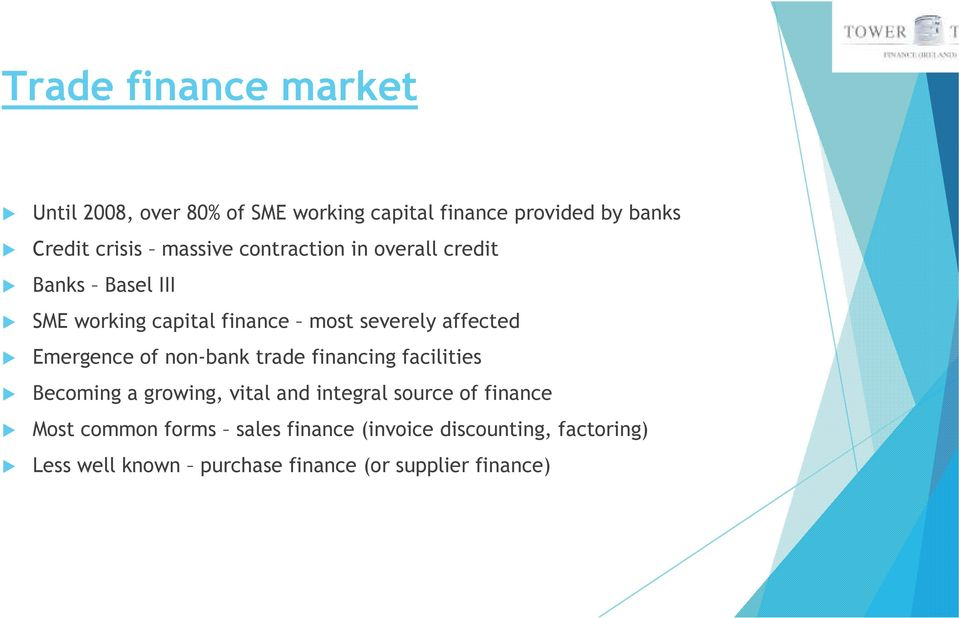Emergence of non-bank trade financing facilities Becoming a growing, vital and integral source of finance