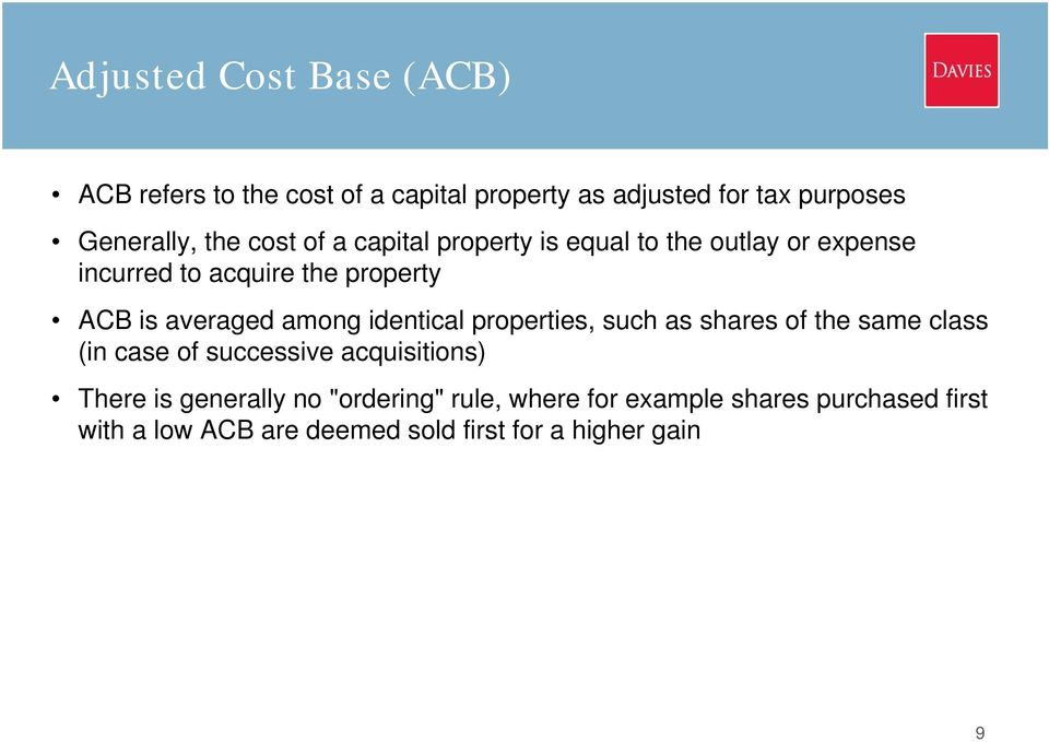 among identical properties, such as shares of the same class (in case of successive acquisitions) There is