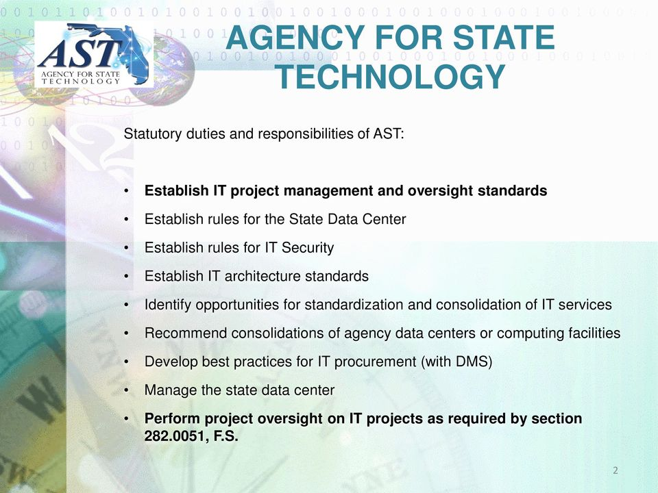 standardization and consolidation of IT services Recommend consolidations of agency data centers or computing facilities Develop best