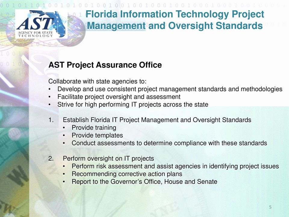 Establish Florida IT Project Management and Oversight Standards Provide training Provide templates Conduct assessments to determine compliance with these standards 2.