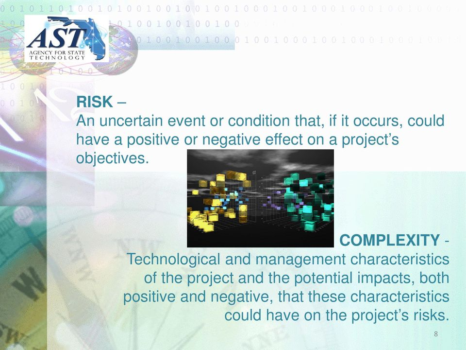 COMPLEXITY - Technological and management characteristics of the project and