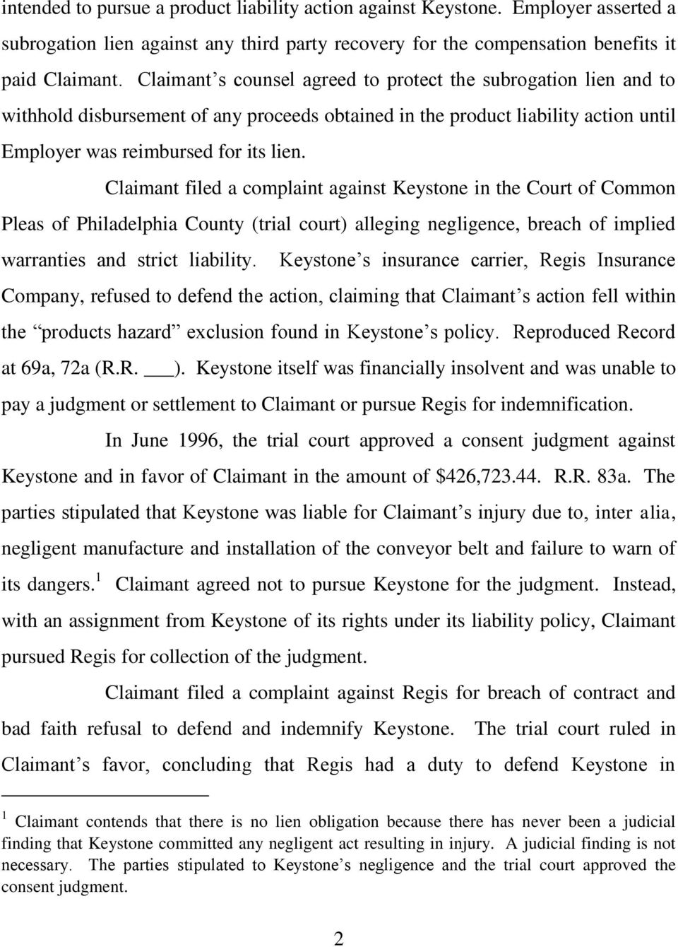 Claimant filed a complaint against Keystone in the Court of Common Pleas of Philadelphia County (trial court) alleging negligence, breach of implied warranties and strict liability.