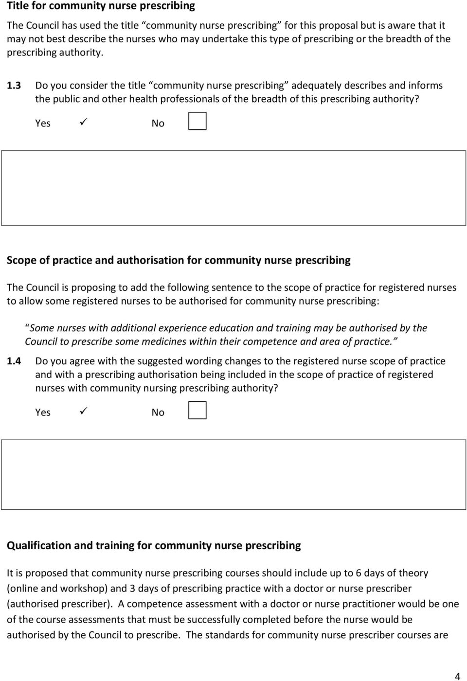 3 Do you consider the title community nurse prescribing adequately describes and informs the public and other health professionals of the breadth of this prescribing authority?
