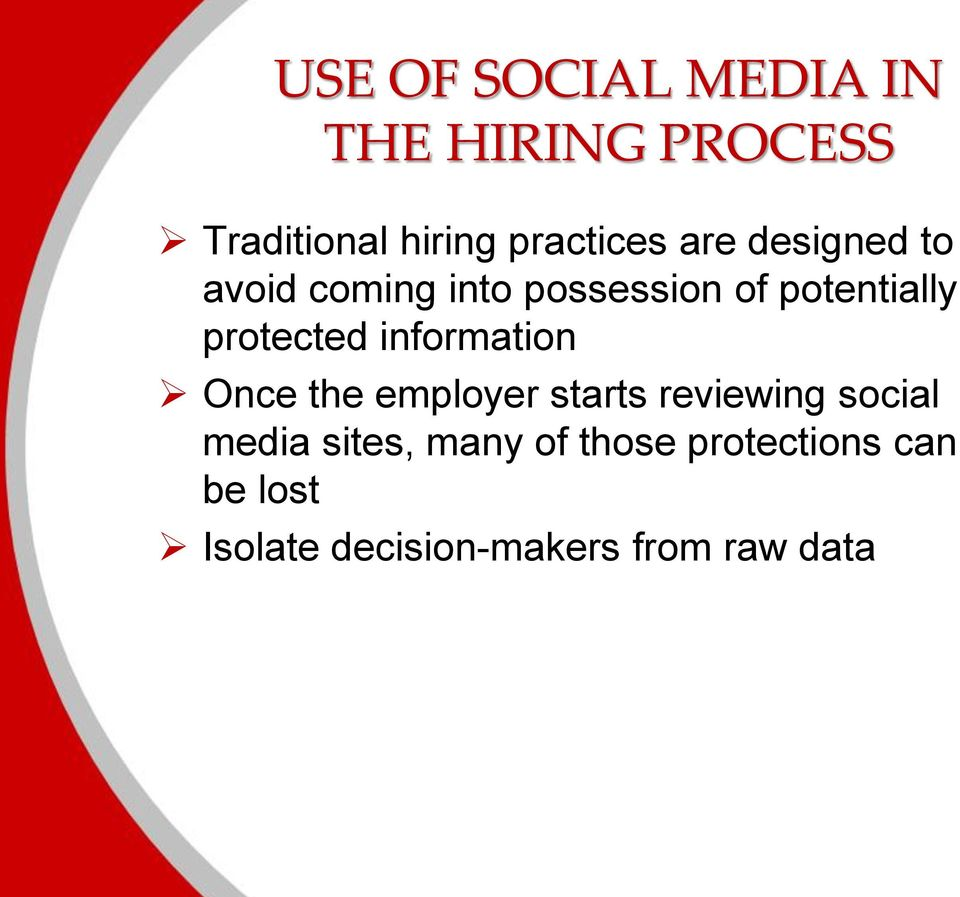 information Once the employer starts reviewing social media sites,