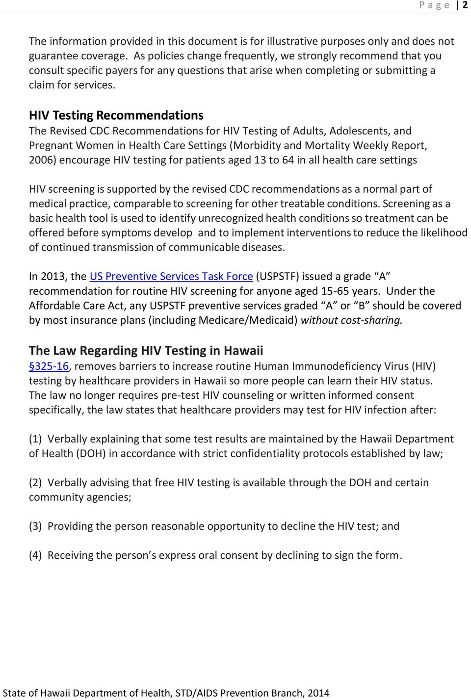 HIV Testing Recommendations The Revised CDC Recommendations for HIV Testing of Adults, Adolescents, and Pregnant Women in Health Care Settings (Morbidity and Mortality Weekly Report, 2006) encourage
