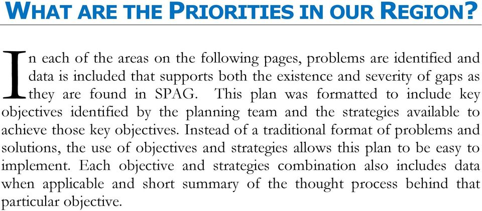 found in SPAG. This plan was formatted to include key objectives identified by the planning team and the strategies available to achieve those key objectives.