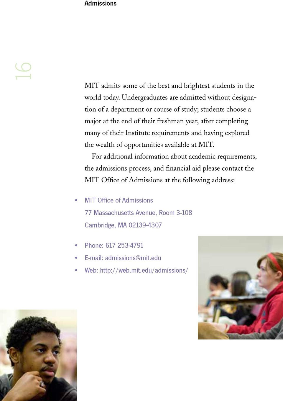 their Institute requirements and having explored the wealth of opportunities available at MIT.
