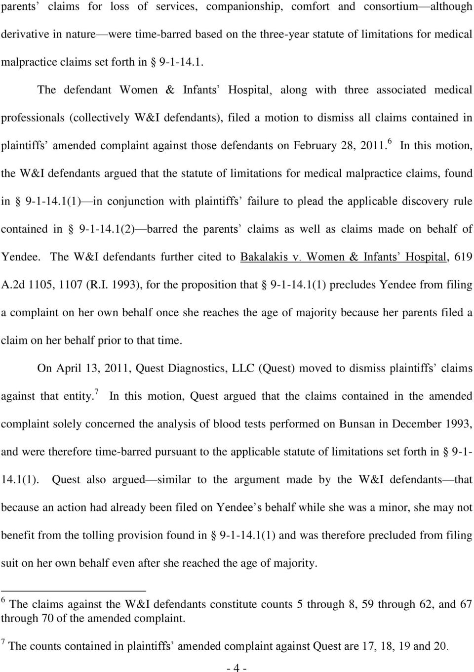 14.1. The defendant Women & Infants Hospital, along with three associated medical professionals (collectively W&I defendants), filed a motion to dismiss all claims contained in plaintiffs amended