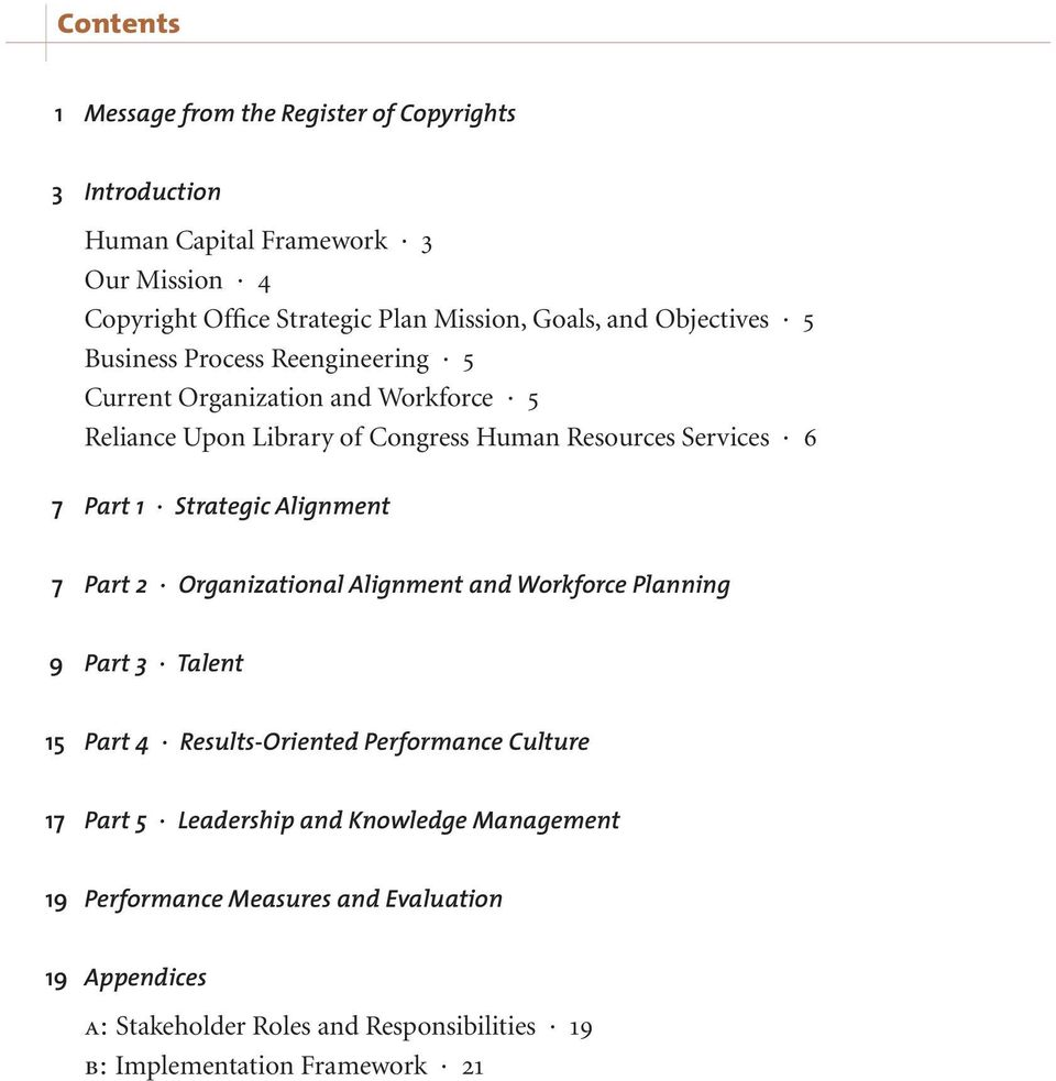 Strategic Alignment 7 Part 2 Organizational Alignment and Workforce Planning 9 Part 3 Talent 15 Part 4 Results-Oriented Performance e Culture e 17 Part 5