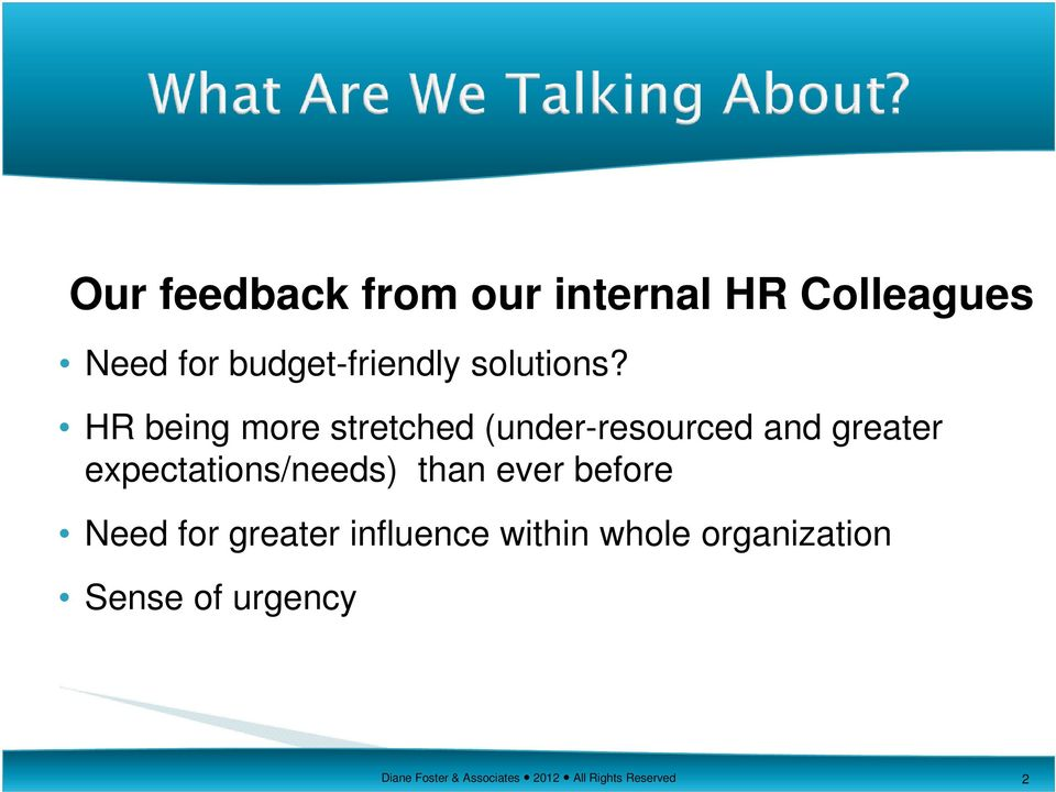 HR being more stretched (under-resourced and greater expectations/needs)
