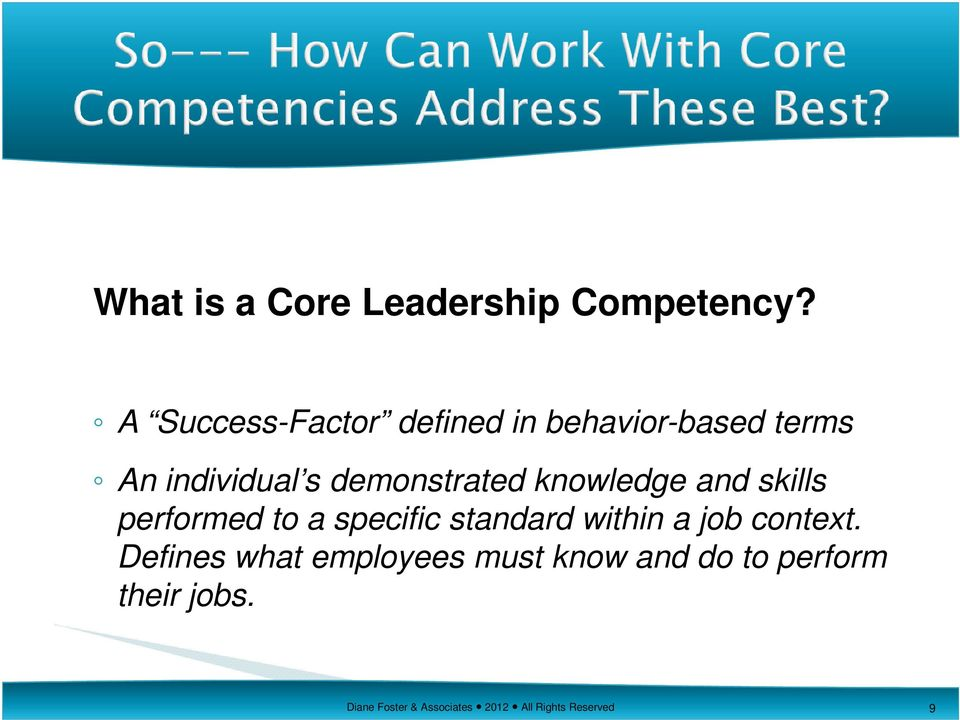 knowledge and skills performed to a specific standard within a job context.