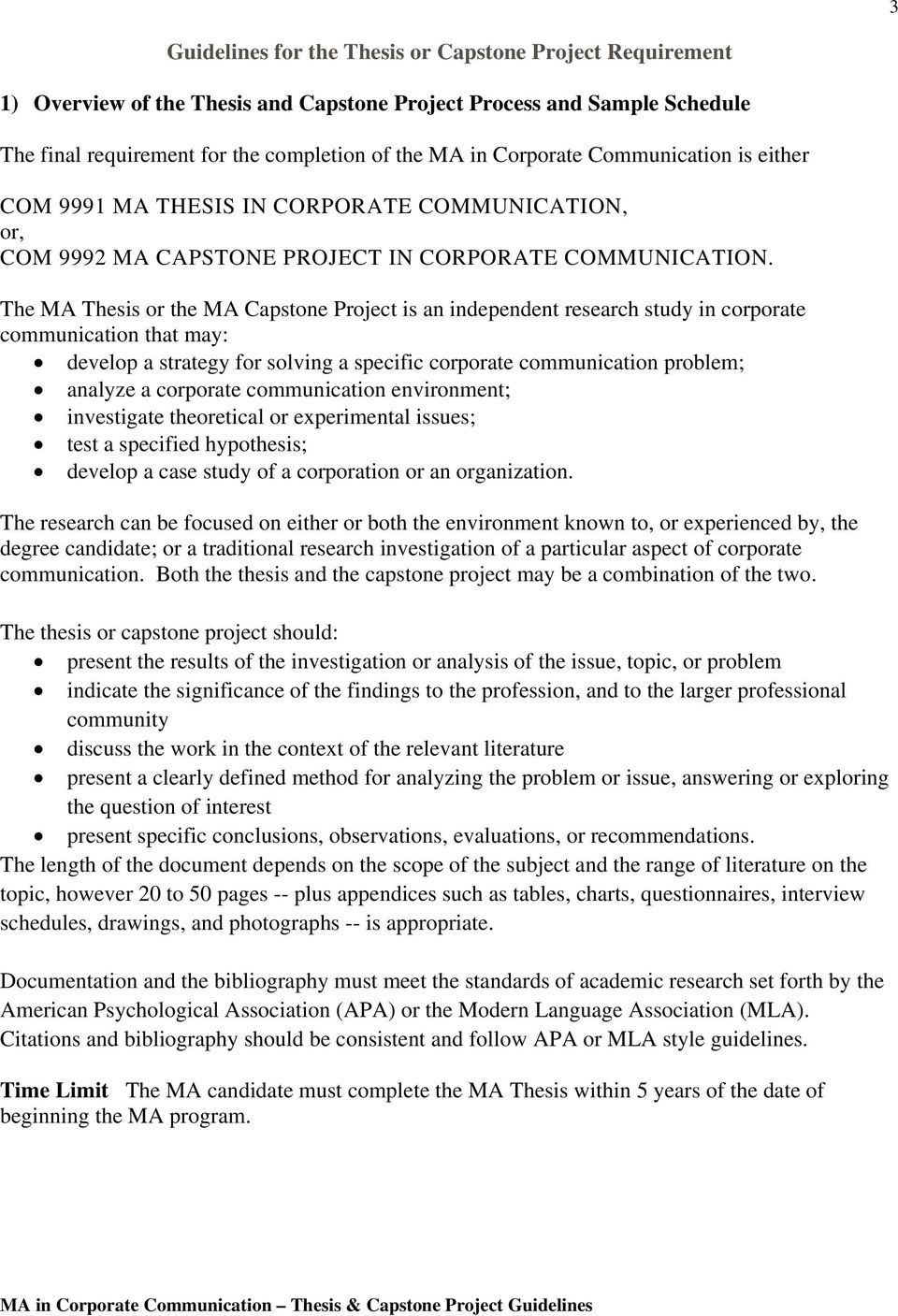 The MA Thesis or the MA Capstone Project is an independent research study in corporate communication that may: develop a strategy for solving a specific corporate communication problem; analyze a