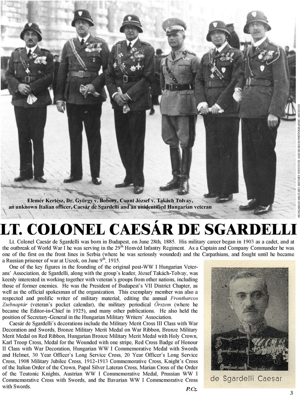 Colonel Caesár de Sgardelli was born in Budapest, on June 28th, 1885.