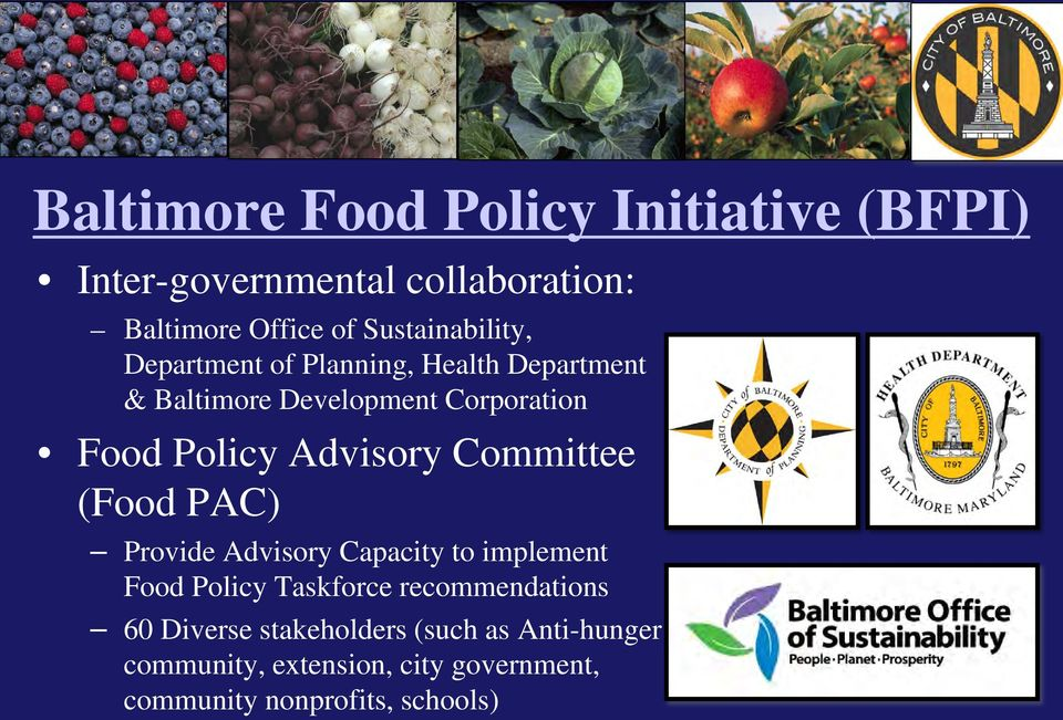 Advisory Committee (Food PAC) Provide Advisory Capacity to implement Food Policy Taskforce