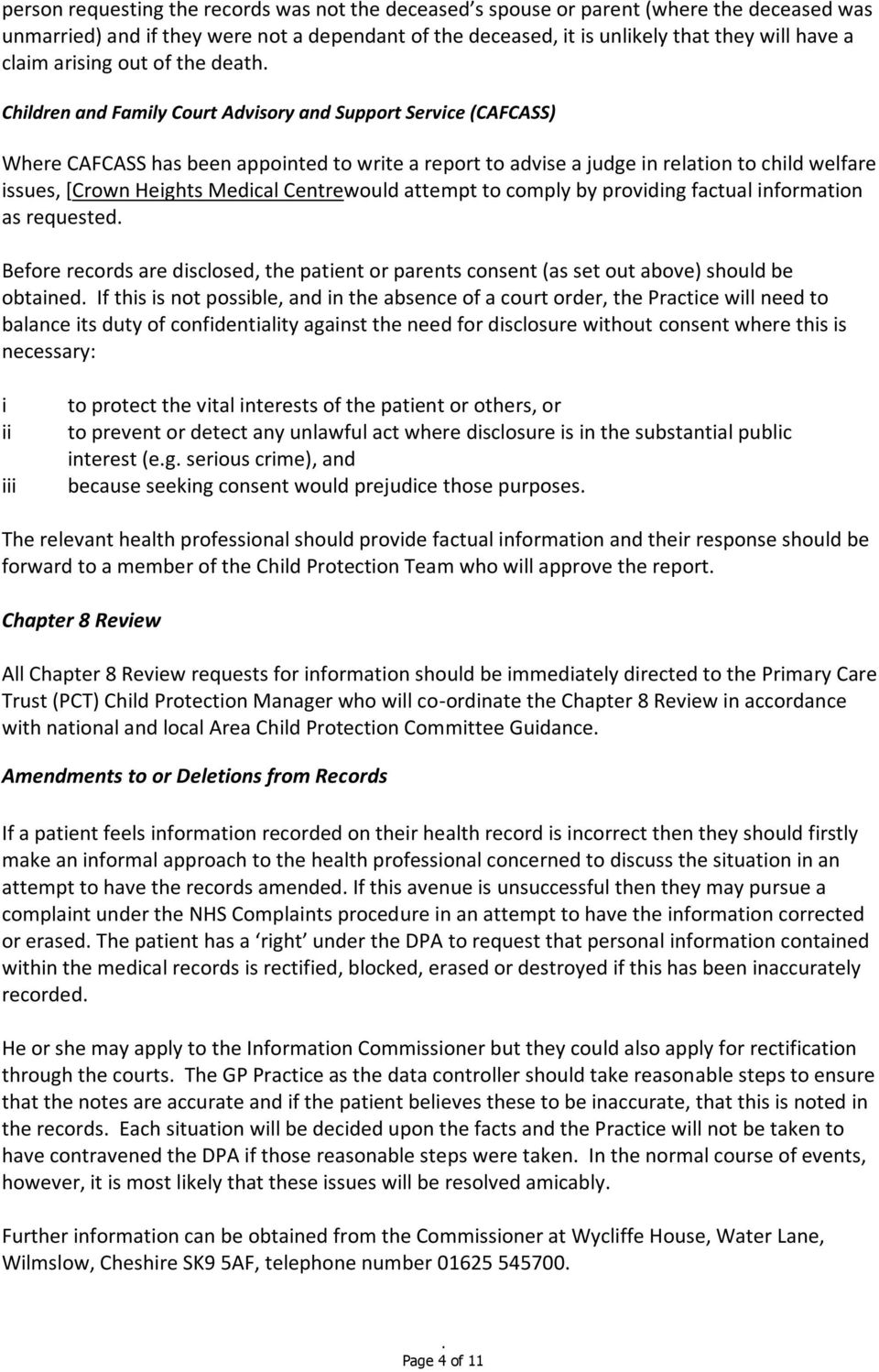[Crown Heights Medical Centrewould attempt to comply by providing factual information as requested Before records are disclosed, the patient or parents consent (as set out above) should be obtained