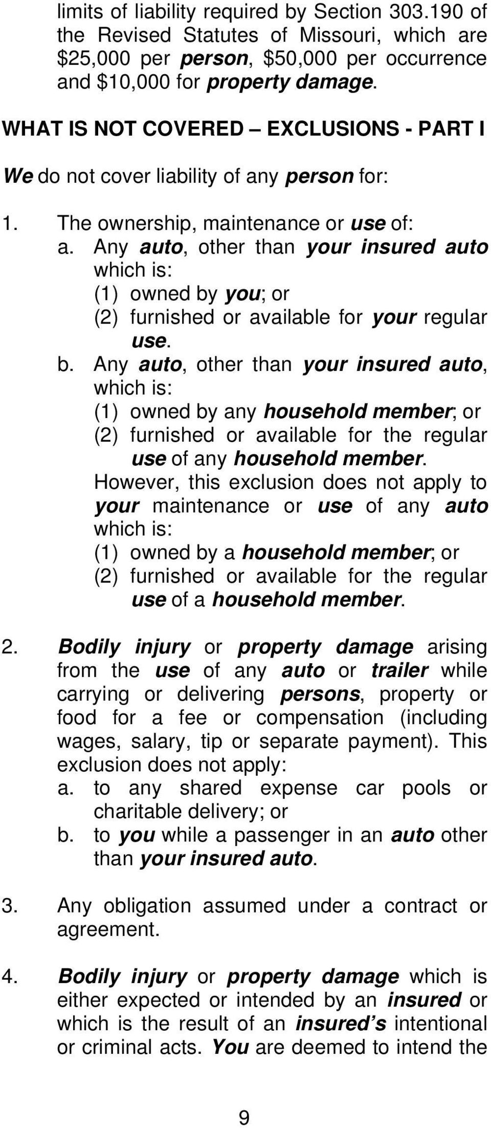 Any auto, other than your insured auto which is: (1) owned by