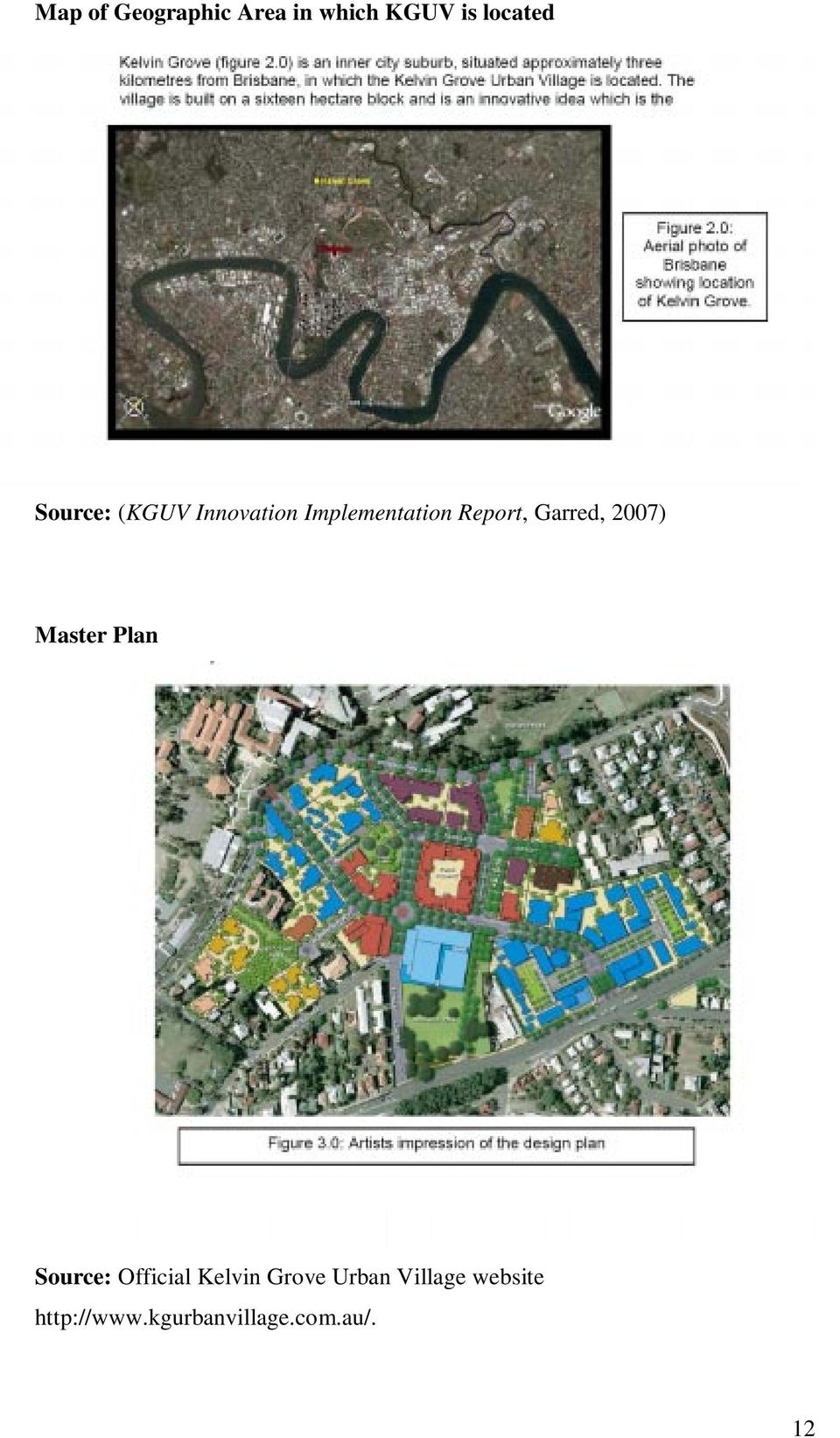 Garred, 2007) Master Plan Source: Official Kelvin