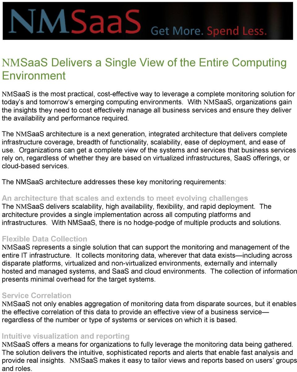The NMSaaS architecture is a next generation, integrated architecture that delivers complete infrastructure coverage, breadth of functionality, scalability, ease of deployment, and ease of use.