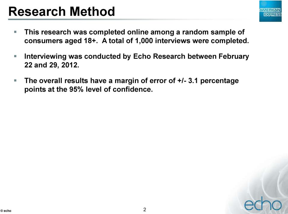 Interviewing was conducted by Echo Research between February 22 and 29, 2012.