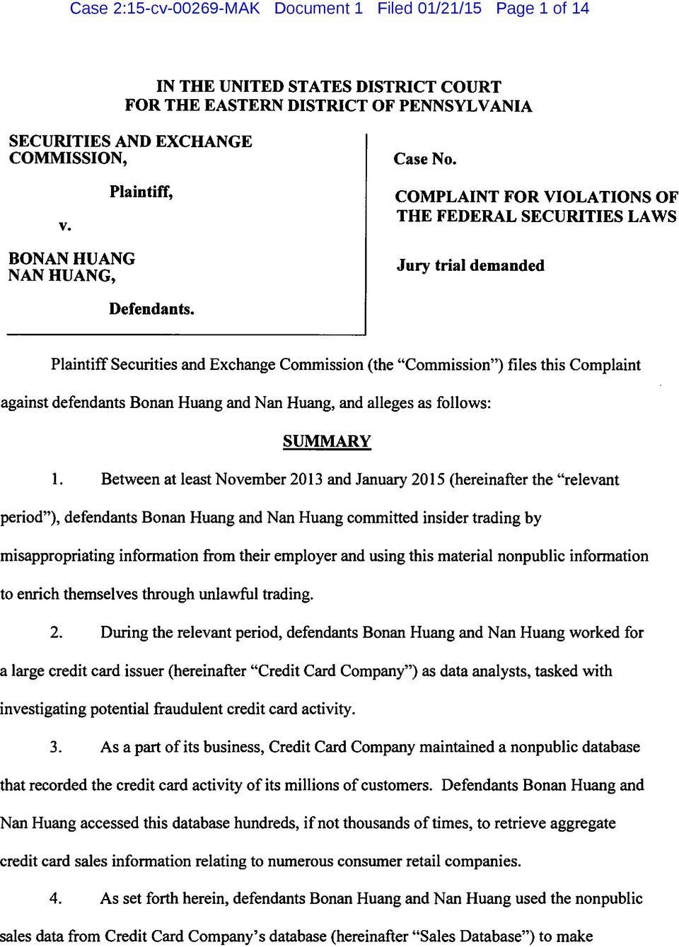 "Plaintiff Securities and Exchange Commission (the ""Commission"") files this Complaint against defendants Bonan Huang and Nan Huang, and alleges as follows: SUMMARY 1."