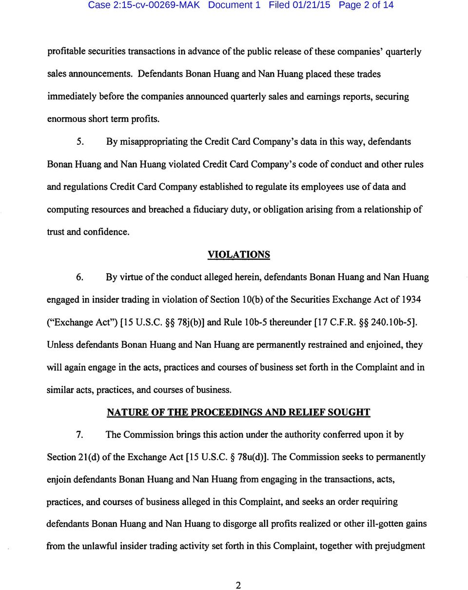 By misappropriating the Credit Card Company's data in this way, defendants Bonan Huang and Nan Huang violated Credit Card Company's code of conduct and other rules and regulations Credit Card Company